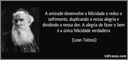frase-a-amizade-desenvolve-a-felicidade-e-reduz-o-sofrimento-duplicando-a-nossa-alegria-e-dividindo-a-leon-tolstoi-105683